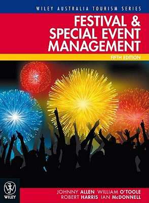 Festival & Special Event Management By Allen, Johnny/ O'Toole, William/ Harris, Robert/ McDonnell, Ian